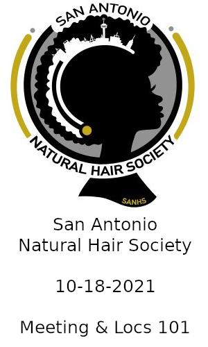 Gathering-San Antonio Natural Hair Society-II  10-18-2021 Mtg & LOCS 101